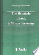 The Mountain Chant  A Navajo Ceremony Book