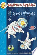 Martha Speaks  Space Dogs  Chapter Book
