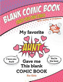 My Favorite Aunt Gave Me This Blank Comic Book  Awesome Birthday Gift Book for Girls