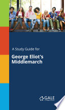 A Study Guide For George Eliot S Middlemarch