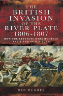 The British Invasion of the River Plate 1806 1807