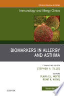 Biomarkers in Allergy and Asthma, An Issue of Immunology and Allergy Clinics of North America E-Book