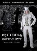 Post Tenebras - I racconti del cimitero