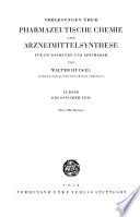 Vorlesungen über pharmazeutische Chemie und Arzneimittlsynthese für studierende und apotheker  , Volume 2