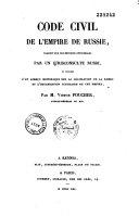 Code civil de l'Empire de Russie, trad. sur les éditions officielles par un jurisconsulte russe