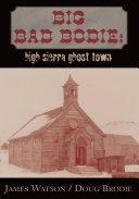 Big Bad Bodie: High Sierra Ghost Town ebook