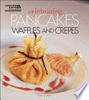 Celebrating Pancakes  Waffles   Cr  pes Book PDF
