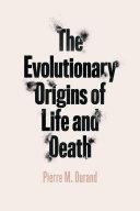 The Evolutionary Origins of Life and Death [Pdf/ePub] eBook