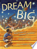 Dream Big  : Michael Jordan and the Pursuit of Excellence