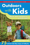 Appalachian Mountain Club Outdoors With Kids Maine, New Hampshire, and Vermont