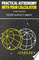 """""""Practical Astronomy with Your Calculator"""" by Peter Duffett-Smith"""