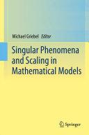 Singular Phenomena and Scaling in Mathematical Models
