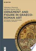 Ornament and Figure in Graeco Roman Art