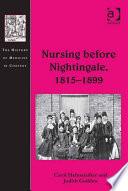 Nursing Before Nightingale 1815 1899