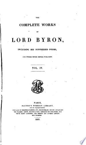 Download The Complete Works of Lord Byron, Including His Suppressed Poems, and Others Never Before Published PDF