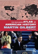 The Routledge Atlas of American History