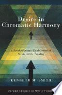 Desire in Chromatic Harmony