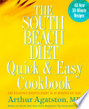 """The South Beach Diet Quick and Easy Cookbook: 200 Delicious Recipes Ready in 30 Minutes or Less"" by Arthur Agatston"