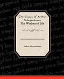 The Essays of Arthur Schopenhauer the Wisdom of Life Book Online