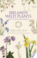 Ireland's Wild Plants – Myths, Legends & Folklore
