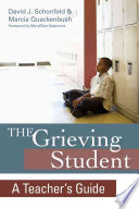 The Grieving Student  : A Teacher's Guide