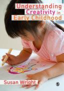 Understanding Creativity in Early Childhood