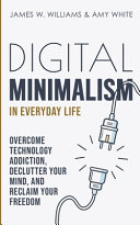 Digital Minimalism in Everyday Life