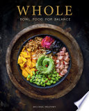 WHOLE     Bowl Food for Balance Book