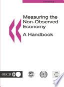 Measuring the Non Observed Economy  A Handbook