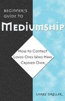 Beginner s Guide to Mediumship