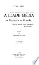 A Idade Média, a cavalaria e as Cruzadas