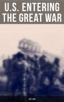 U.S. Entering The Great War: 1917-1918 [Pdf/ePub] eBook