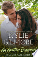 An Ambitious Engagement Contemporary Romance