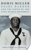 Doris Miller  Pearl Harbor  and the Birth of the Civil Rights Movement