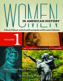 Women in American History: A Social, Political, and Cultural Encyclopedia and Document Collection [4 volumes]