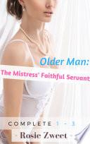 Older Man: The Mistress' Faithful Servant (Complete 1 to 3)