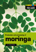 Production and processing of moringa