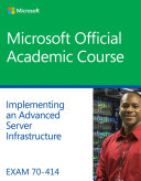 Exam 70 414 Implementing an Advanced Server Infrastructure