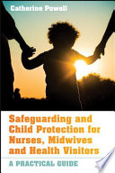 Safeguarding And Child Protection For Nurses Midwives And Health Visitors Book PDF