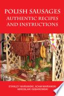 """Polish Sausages: Authentic Recipes and Instructions"" by Stanley Marianski, Adam Marianski, Miroslaw Gebarowski"
