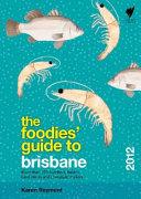 Foodies  Guide 2012  Brisbane