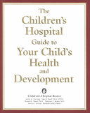 The Children s Hospital Guide To Your Child s Health And Development