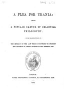 A Plea for Urania  being a popular sketch of celestial philosophy   By C  Cooke