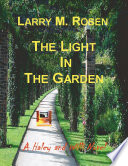 The Light In the Garden  A Haley and Willi Novel