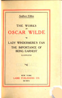 The Works of Oscar Wilde: Lady Windermere's fan. The importance of being earnest