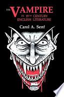 The Vampire in Nineteenth Century English Literature Book