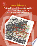 Petrophysical Characterization And Fluids Transport In Unconventional Reservoirs Book PDF