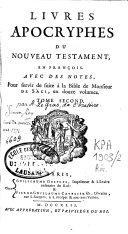 Livres apocryphes de l'Ancien Testament. [Livres aporyphes du Nouveau testament]