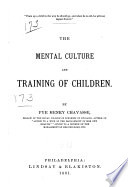 The Mental Culture and Training of Children Book