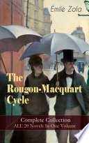 The Rougon Macquart Cycle  Complete Collection   ALL 20 Novels In One Volume